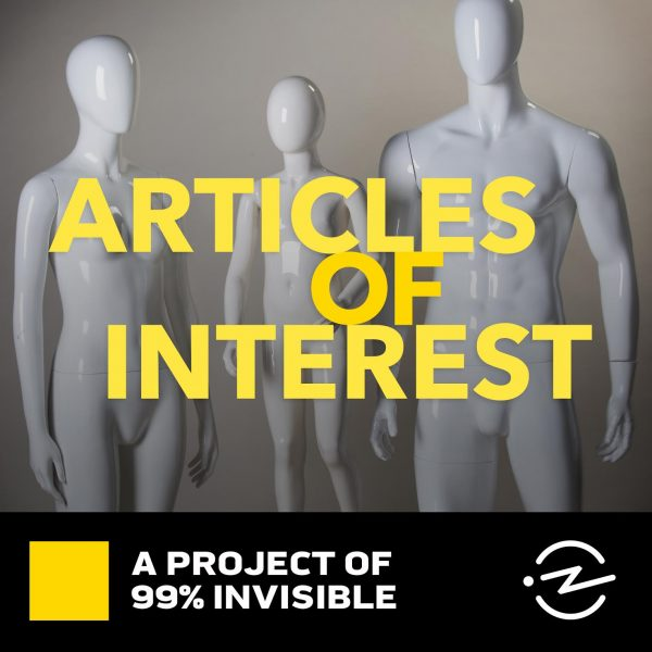 Articles Of Interest Is A Show About What We Wear Six Part Series Within 99 Invisible Looking At Clothing Episodes Will Be Released On Tuesdays And