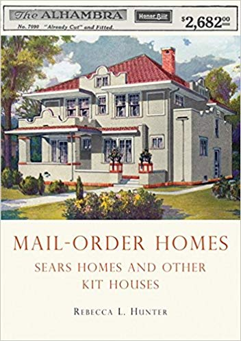 Mail Order Homes By Rebecca L Hunter