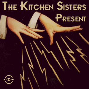 The Kitchen Sisters